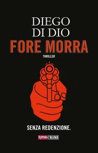 """""""Fore Morra"""" è il romanzo d'esordio di Diego Di Dio."""